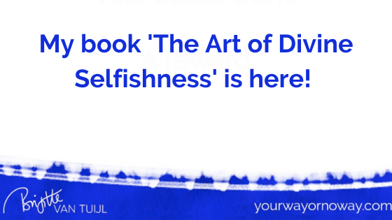 My book 'The Art of Divine Selfishness' is here!