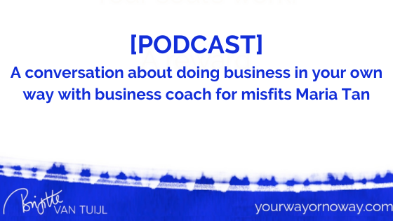 [PODCAST] A conversation about doing business in your own way with business coach for misfits Maria Tan