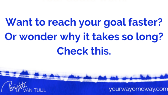 Want to reach your goal faster? Or wonder why it takes so long? Check this.