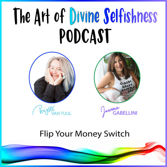[PODCAST] Flip your money switch with Jeanna Gabellini