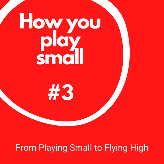 How you play small #3 – toning down your message