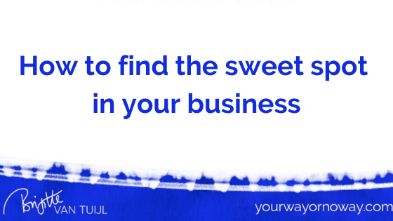 How to find the sweet spot in your business