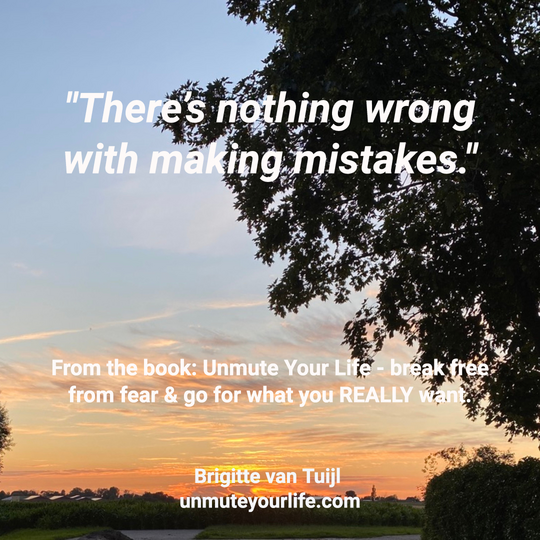 There's nothing wrong with making mistakes