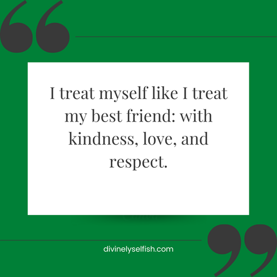 How do you treat yourself?